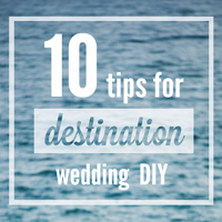 destination-wedding-diy-tips