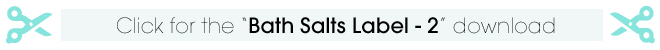 Click for the Bath Salts Label 2