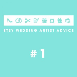 Etsy Wedding Artist -- Wedding Advice