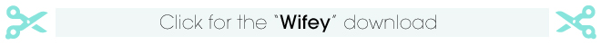 Click for - wifey