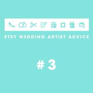 Etsy Wedding Artist advice