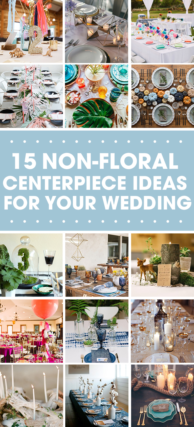 15 fun, non-floral wedding centerpiece ideas that are as pretty as flowers.