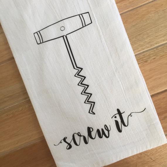 How cute is this screw it wine tea towel?! We need it!