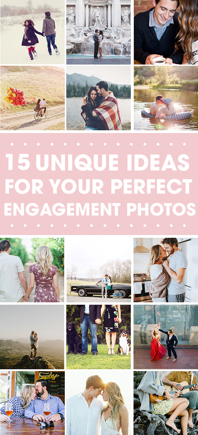 15 Awesome Ideas for Your Perfect Engagement session.
