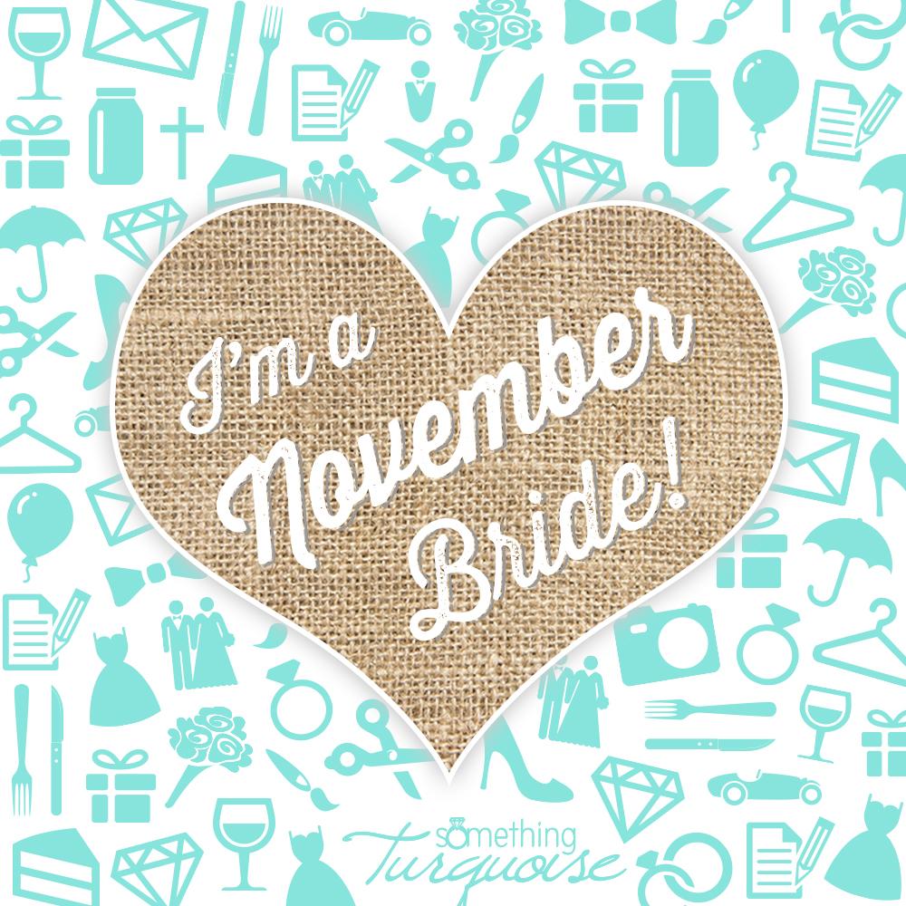 I'm a November bride!