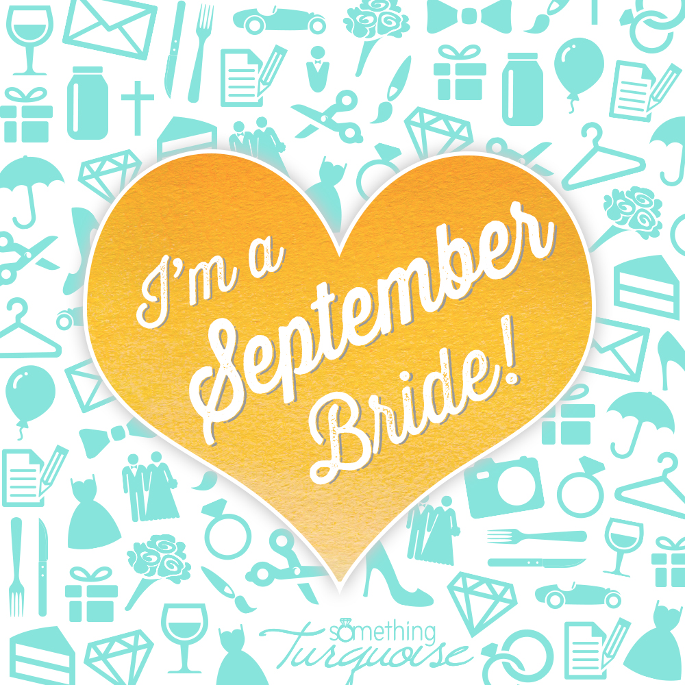 I'm a September bride!