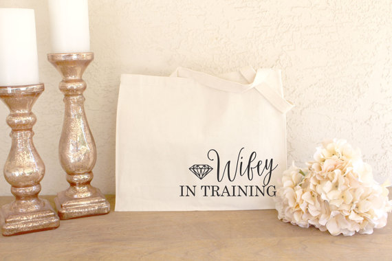 Show off your Wifey in Training status with this darling tote!