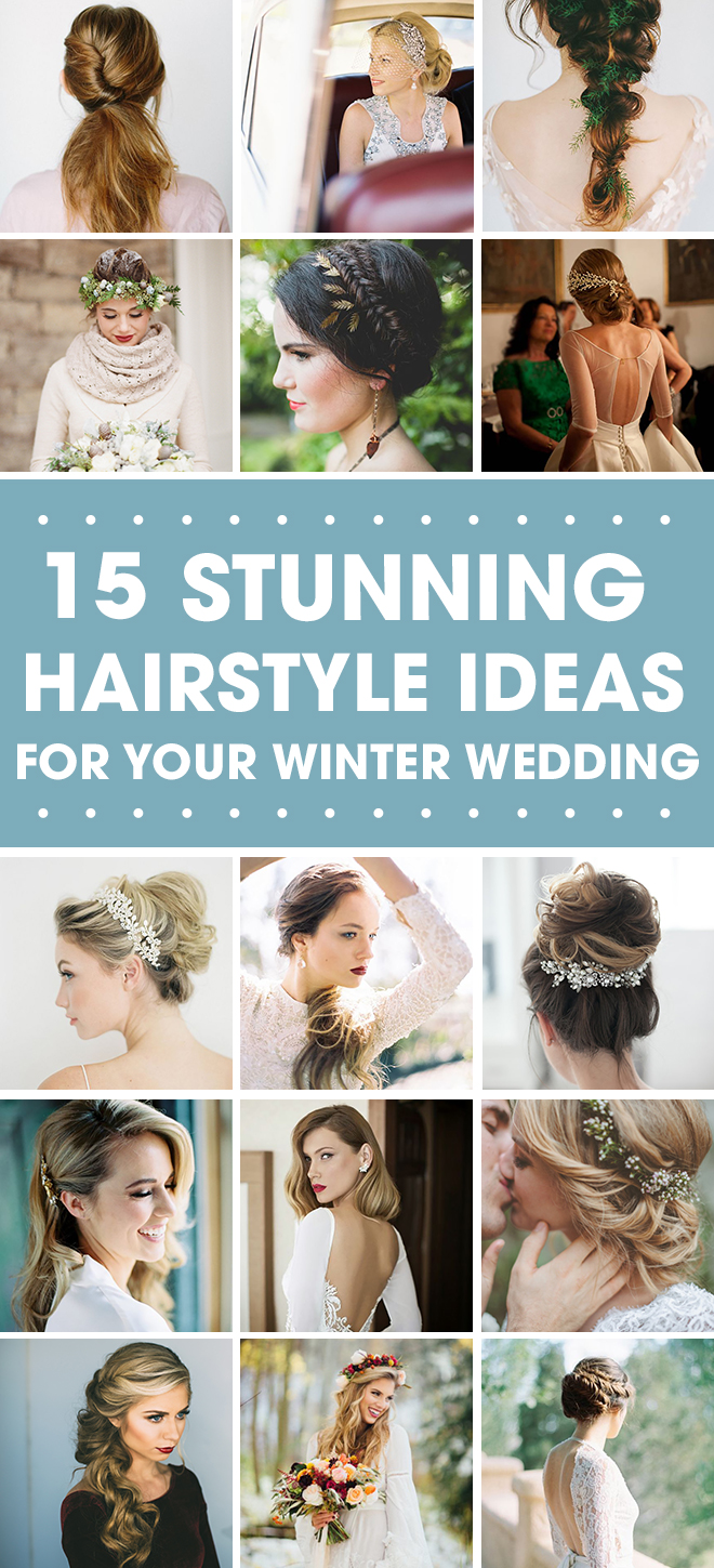 15 Stunning Hairstyle Ideas for Your Winter Wedding