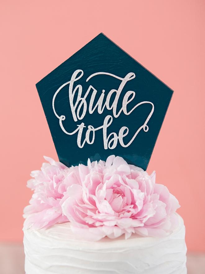 Bride to Be, DIY bridal shower cake topper!