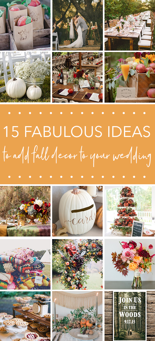 15 Fresh, Must See Ideas For Your Seasonal Fall Wedding!