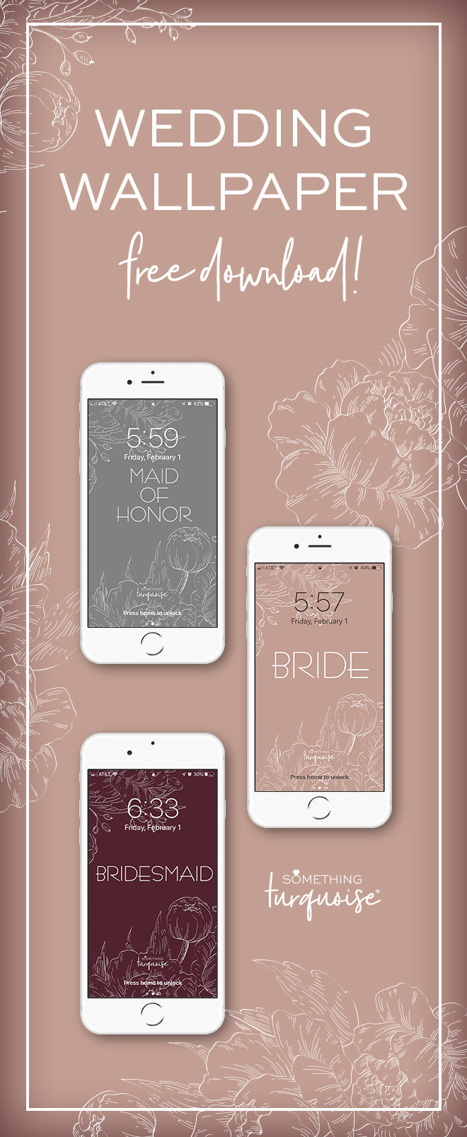 FREE Bride, Bridesmaid, and Maid of Honor smart phone wallpaper downloads!