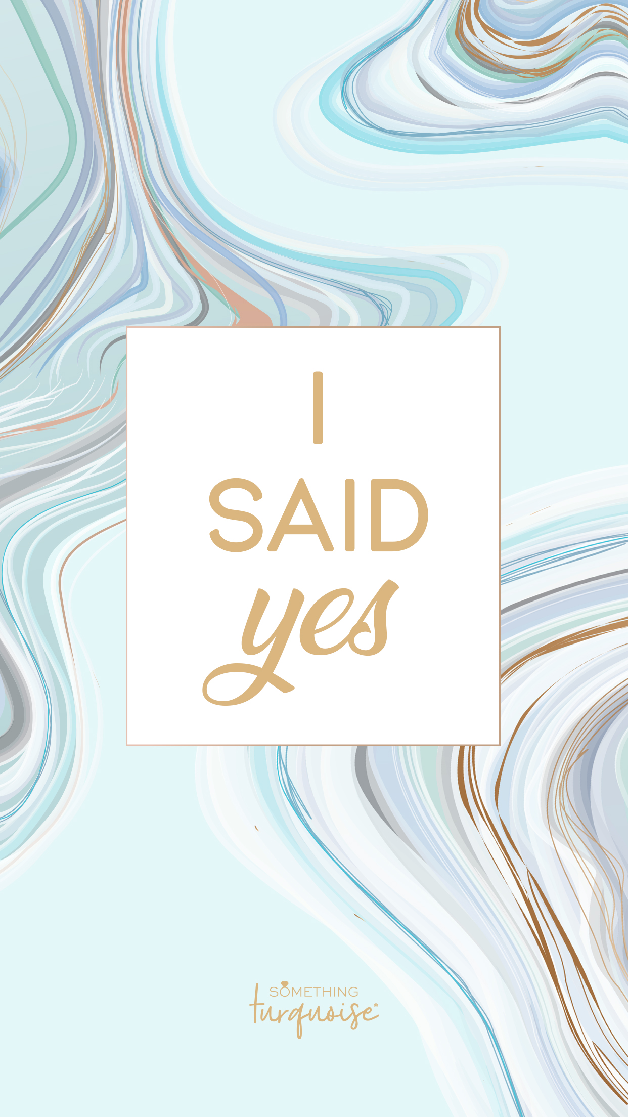 Gorgeous turquoise and aqua agate I Said Yes smart phone wallpaper!