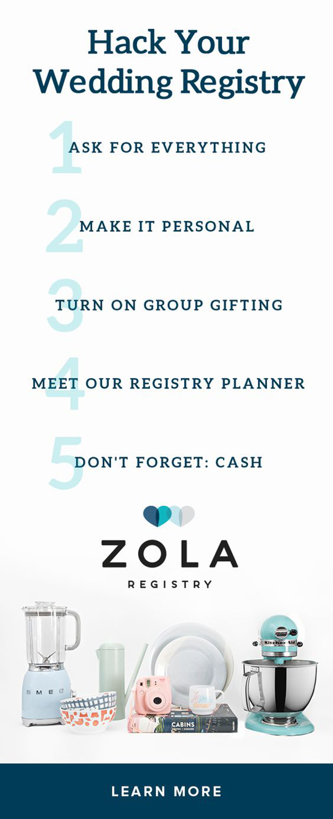 Start your wedding registry with Zola today!