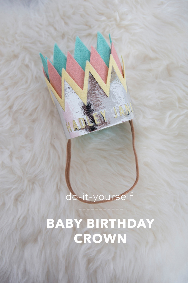 Make and personalize this felt crown for your babies birthday!